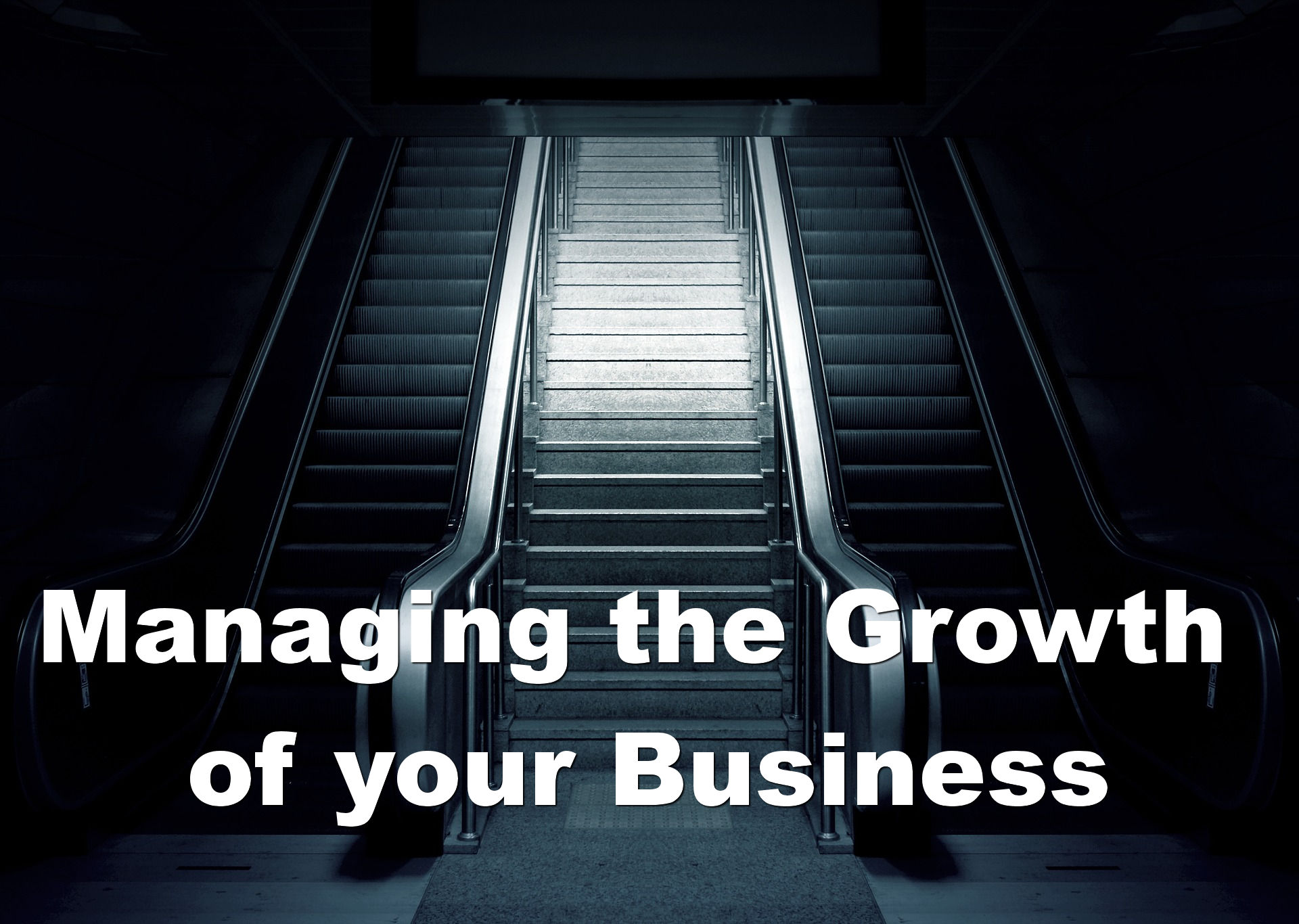 Manage growth of business
