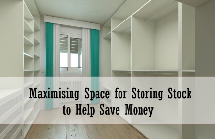 Maximising Space for Storing Stock to Help Save Money