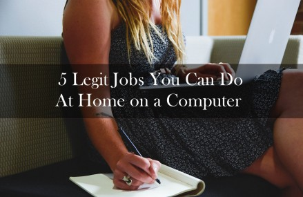 5 Legitimate Jobs You Can Do at Home on a Computer