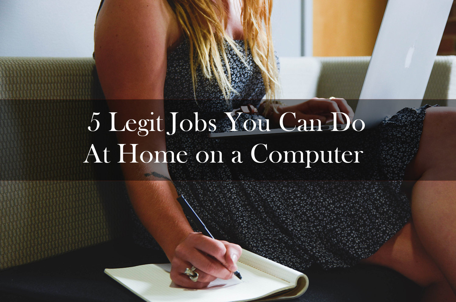 work from home 5 legitimate jobs you can do at home on a computer