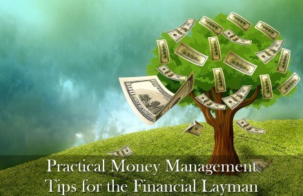 Best Practical Money Management Tips for the Financial Layman