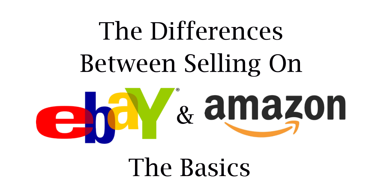 Differences between Selling On eBay and Amazon
