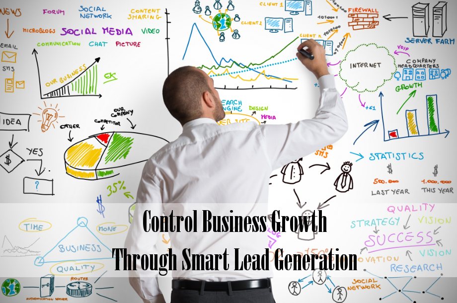 Control Business Growth Through Smart Lead Generation