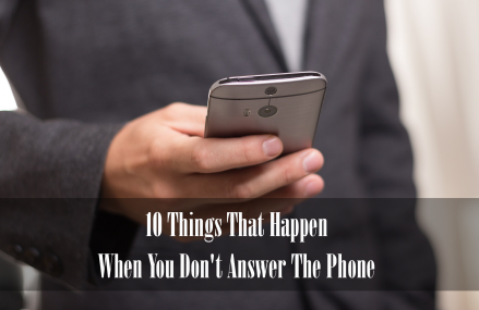 10 Things That  Happen When You Don't Answer The Phone