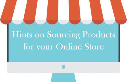 Hints on Sourcing Products for your Online Store